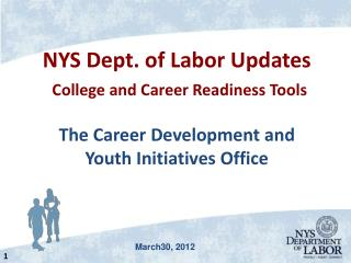 NYS Dept. of Labor Updates College and Career Readiness Tools The Career Development and