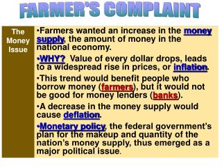 Farmers wanted an increase in the  money supply , the amount of money in the national economy.