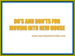 Do's and don'ts for moving into new house