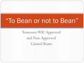 """To Bean or not to Bean"""