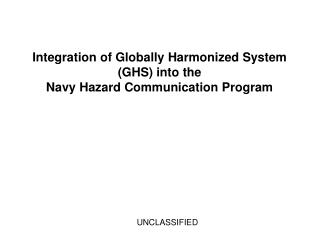 Integration of Globally Harmonized System (GHS) into the Navy Hazard Communication Program