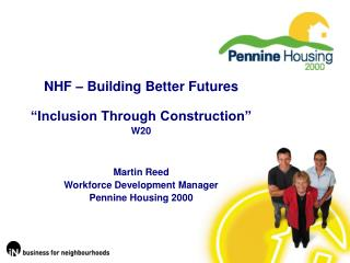 "NHF – Building Better Futures ""Inclusion Through Construction"" W20 Martin Reed"