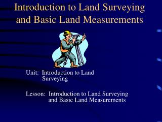 Introduction to Land Surveying and Basic Land Measurements