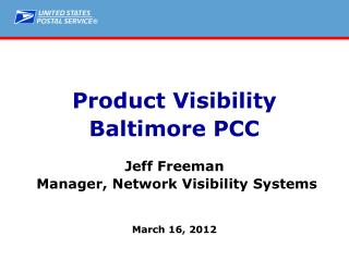 Product Visibility Baltimore PCC Jeff Freeman  Manager, Network Visibility Systems March 16, 2012