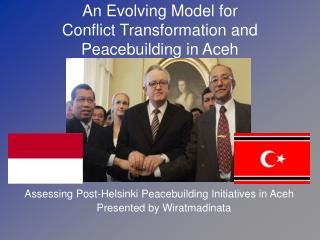 An Evolving Model for  Conflict Transformation and Peacebuilding in Aceh
