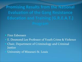 Finn Esbensen E. Desmond Lee Professor of Youth Crime & Violence