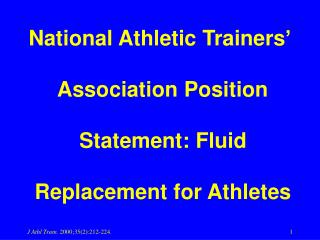 National Athletic Trainers'  Association Position  Statement: Fluid  Replacement for Athletes