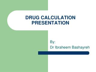 DRUG CALCULATION PRESENTATION