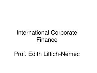 International Corporate Finance Prof. Edith Littich-Nemec
