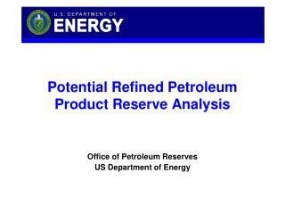 Potential Refined Petroleum Product Reserve Analysis
