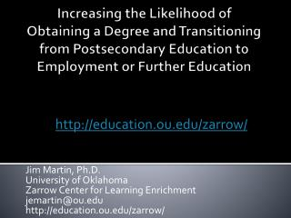 Jim Martin, Ph.D. University of Oklahoma Zarrow Center for Learning Enrichment jemartin@ou