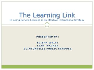 The Learning Link Ensuring Service Learning is an Effective Instructional Strategy