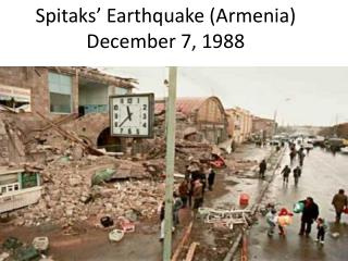 Spitaks ' Earthquake (Armenia) December 7, 1988