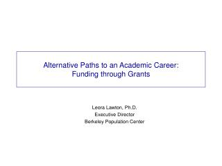 Alternative Paths to an Academic Career:  Funding through Grants
