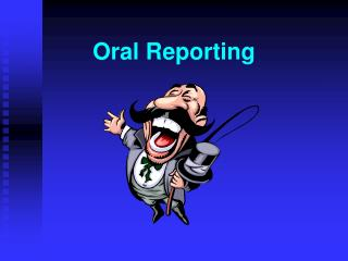 Oral Reporting