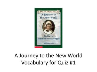 A Journey to the New World Vocabulary for Quiz #1