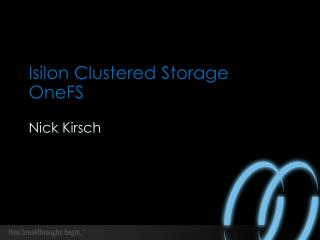 Isilon Clustered Storage OneFS