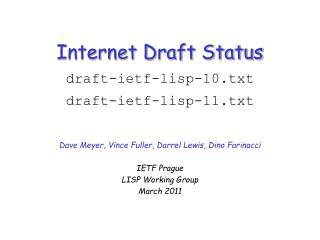 Internet Draft Status  draft-ietf-lisp-10.txt draft-ietf-lisp-11.txt