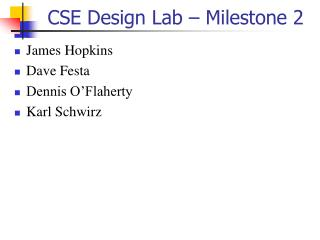 CSE Design Lab – Milestone 2