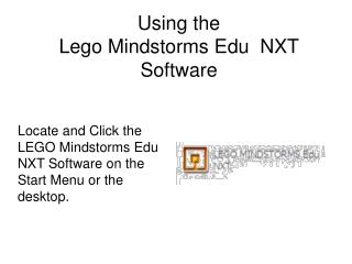 Using the  Lego Mindstorms Edu  NXT Software