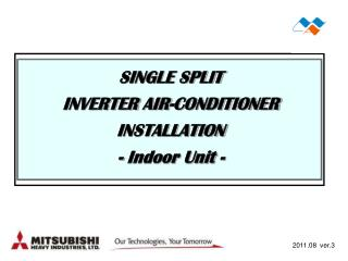 SINGLE SPLIT INVERTER  AIR-CONDITIONER INSTALLATION - Indoor Unit -