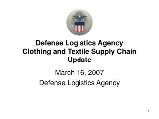 Defense Logistics Agency  Clothing and Textile Supply Chain Update