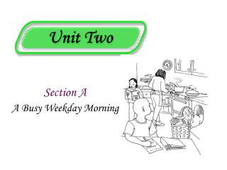 Section A A Busy Weekday Morning