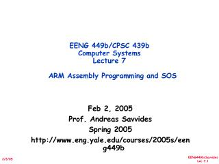 EENG 449b/CPSC 439b  Computer Systems Lecture 7   ARM Assembly Programming and SOS