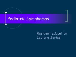 Pediatric Lymphomas