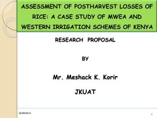 RESEARCH  PROPOSAL BY Mr.  Meshack  K.  Korir JKUAT