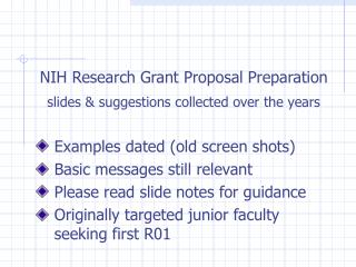 NIH Research Grant Proposal Preparation slides & suggestions collected over the years