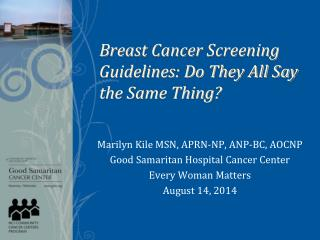 Breast Cancer  Screening Guidelines: Do They All Say the Same Thing?