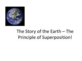 The Story of the Earth – The Principle of Superposition!