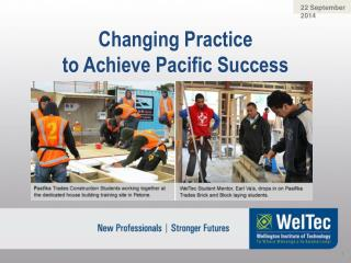 Changing Practice  to Achieve Pacific Success