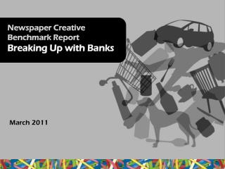 Newspaper Creative Benchmark Report  Breaking Up with Banks
