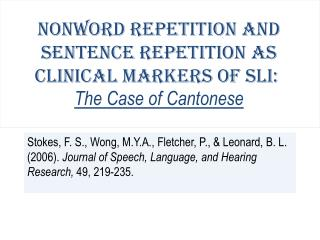 Nonword Repetition and Sentence Repetition as Clinical Markers of SLI:  The Case of Cantonese