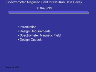Spectrometer Magnetic Field for Neutron Beta Decay at the SNS