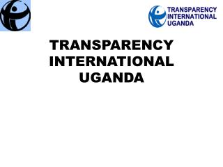 TRANSPARENCY INTERNATIONAL UGANDA