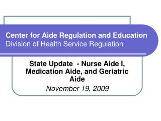 Center for Aide Regulation and Education Division of Health Service Regulation