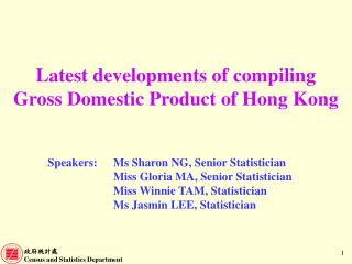 Latest developments of compiling  Gross Domestic Product of Hong Kong