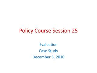 Policy Course Session 25