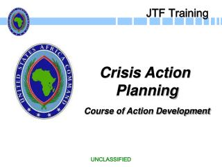 Crisis Action  Planning  Course of Action Development