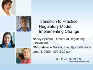 Transition to Practice Regulatory Model: Implementing Change