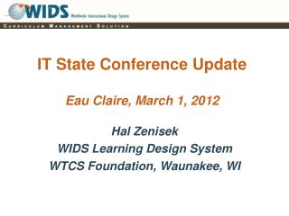 IT State Conference Update Eau Claire, March 1, 2012