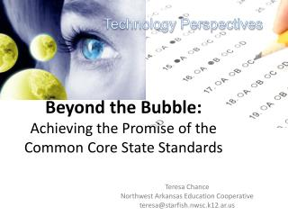 Beyond the Bubble: Achieving the Promise of the Common Core State Standards