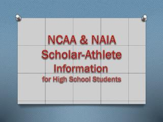 NCAA & NAIA Scholar-Athlete Information for High School Students