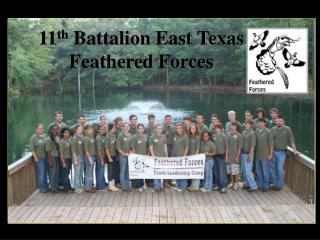 11 th  Battalion East Texas Feathered Forces