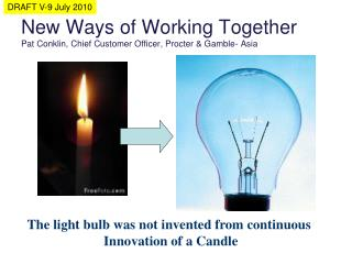 New Ways of Working Together Pat Conklin, Chief Customer Officer, Procter & Gamble- Asia