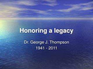 Honoring a legacy