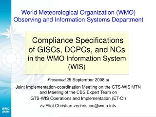 Compliance Specifications  of GISCs, DCPCs, and NCs  in the WMO Information System (WIS)
